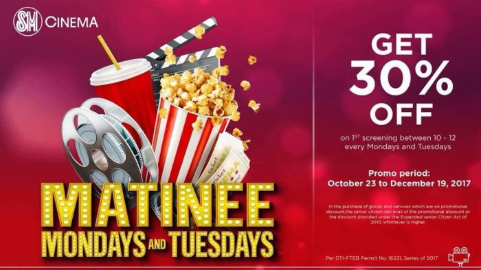 Matinee Mondays and Tuesdays