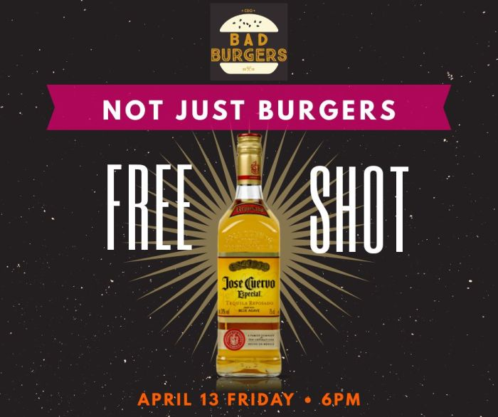 Free Shot of Tequila at Bad Burgers