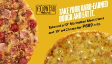Yellow Cab Manhattan Meatlovers and number4 Cheese for P699 FI