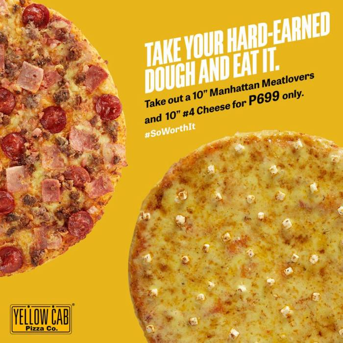 Yellow Cab Manhattan Meatlovers and number4 Cheese for P699