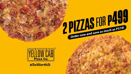 Yellow Cab 2 Pizzas for P499 FI