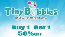 Tiny Bubbles Buy 1 Get 1 for 50percent FI