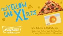 Krispy Kreme OG Card Members FREE Yellow Cab XL Slice FI